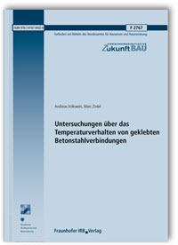 Forschungsbericht: Untersuchungen über das Temperaturverhalten von geklebten Betonstahlverbindungen. Abschlussbericht