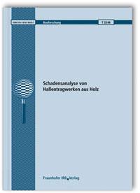 Forschungsbericht: Schadensanalyse von Hallentragwerken aus Holz