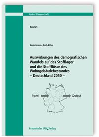 Buch: Auswirkungen des demografischen Wandels auf das Stofflager und die Stoffflüsse des Wohngebäudebestandes - Deutschland 2050