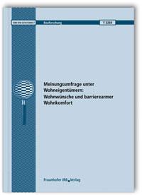 Forschungsbericht: Meinungsumfrage unter Wohneigentümern: Wohnwünsche und barrierearmer Wohnkomfort. Abschlussbericht