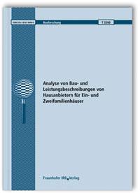 Forschungsbericht: Analyse von Bau- und Leistungsbeschreibungen von Hausanbietern für Ein- und Zweifamilienhäuser. Abschlussbericht