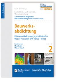 Buch: Baurechtliche und -technische Themensammlung. Heft 2: Bauwerksabdichtung