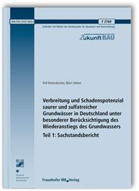 Forschungsbericht: Verbreitung und Schadenspotenzial saurer und sulfatreicher Grundwässer in Deutschland unter besonderer Berücksichtigung des Wiederanstiegs des Grundwassers. Tl. 1: Sachstandsbericht