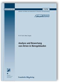 Forschungsbericht: Analyse und Bewertung von Atrien in Bürogebäuden. Abschlussbericht
