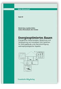 Forschungsbericht: Energieoptimiertes Bauen. Energetische Gesamtanalyse, Bewertung und Verbesserung von komplexen HLK-Systemen für Wohngebäude unter Berücksichtigung wärmephysiologischer Aspekte. Abschlussbericht