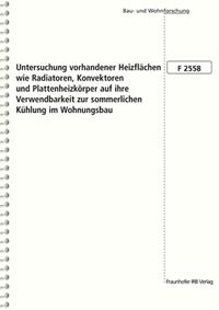 Forschungsbericht: Untersuchung vorhandener Heizflächen wie Radiatoren, Konvektoren und Plattenheizkörper auf ihre Verwendbarkeit zur sommerlichen Kühlung im Wohnungsbau