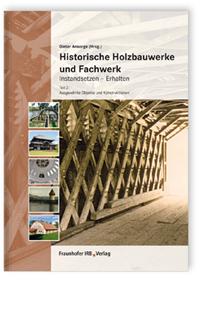 Buch: Historische Holzbauwerke und Fachwerk. Instandsetzen - Erhalten