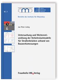 Buch: Untersuchung und Weiterentwicklung der Verkehrslastmodelle für Straßenbrücken anhand von Bauwerksmessungen