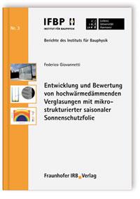 Buch: Entwicklung und Bewertung von hochwärmedämmenden Verglasungen mit mikrostrukturierter saisonaler Sonnenschutzfolie