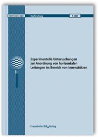 Forschungsbericht: Experimentelle Untersuchungen zur Anordnung von horizontalen Leitungen im Bereich von Innenstützen