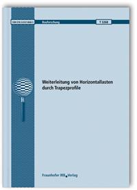 Forschungsbericht: Weiterleitung von Horizontallasten durch Trapezprofile