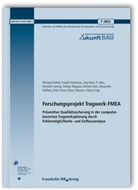 Forschungsbericht: Forschungsprojekt Tragwerk-FMEA. Präventive Qualitätssicherung in der computerbasierten Tragwerksplanung durch Fehlermöglichkeits- und Einflussanalyse. Abschlussbericht