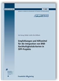 Forschungsbericht: Empfehlungen und Hilfsmittel für die Integration von BNB-Nachhaltigkeitskriterien in ÖPP-Projekte. Abschlussbericht