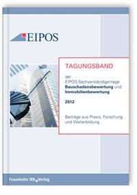 Buch: Tagungsband der EIPOS-Sachverständigentage Bauschadensbewertung und Immobilienbewertung 2012