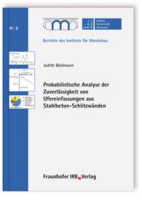 Buch: Probabilistische Analyse der Zuverlässigkeit von Ufereinfassungen aus Stahlbeton-Schlitzwänden