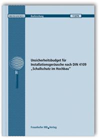 Forschungsbericht: Unsicherheitsbudget für Installationsgeräusche nach DIN 4109