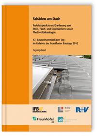 Buch: Schäden am Dach. Problempunkte und Sanierung von Steil-, Flach- und Gründächern sowie Photovoltaikanlagen