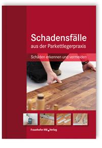 Buch: Schadensfälle aus der Parkettlegerpraxis