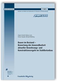 Forschungsbericht: Bauen im Bestand - Bewertung der Anwendbarkeit aktueller Bewehrungs- und Konstruktionsregeln im Stahlbetonbau. Abschlussbericht