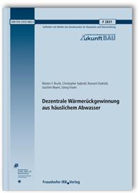 Forschungsbericht: Dezentrale Wärmerückgewinnung aus häuslichem Abwasser. Abschlussbericht
