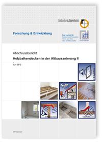 Forschungsbericht: Holzbalkendecken in der Altbausanierung. Teil 2: Flankenübertragung. Abschlussbericht Juni 2012