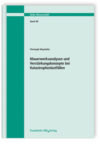 Forschungsbericht: Mauerwerksanalysen und Verstärkungskonzepte bei Katastrophenlastfällen. Bericht 03/02