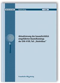 Forschungsbericht: Aktualisierung des bauaufsichtlich eingeführten Bauteilkatalogs der DIN 4109, Teil