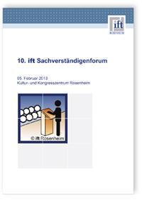 Buch: 10. ift Sachverständigenforum, 05. Februar 2013, Kultur- und Kongresszentrum Rosenheim