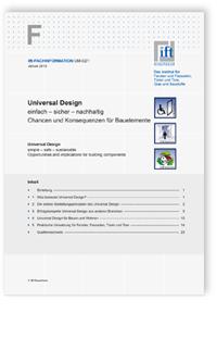 Merkblatt: ift-Fachinformation UM-02/1, Januar 2013. Universal Design: einfach - sicher - nachhaltig. Chancen und Konsequenzen für Bauelemente