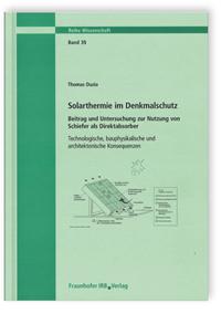 Buch: Solarthermie im Denkmalschutz. Beitrag und Untersuchung zur Nutzung von Schiefer als Direktabsorber