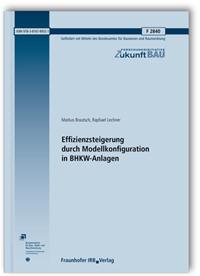 Forschungsbericht: Effizienzsteigerung durch Modellkonfiguration in BHKW-Anlagen. Abschlussbericht