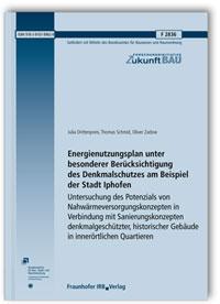 Forschungsbericht: Energienutzungsplan unter besonderer Berücksichtigung des Denkmalschutzes am Beispiel der Stadt Iphofen