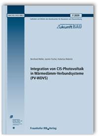 Forschungsbericht: Integration von CIS-Photovoltaik in Wärmedämm-Verbundsysteme (PV-WDVS). Abschlussbericht