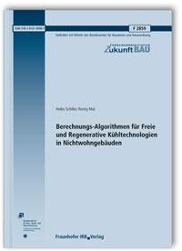 Forschungsbericht: Berechnungs-Algorithmen für Freie und Regenerative Kühltechnologien in Nichtwohngebäuden. Abschlussbericht