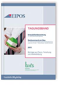 Buch: Tagungsband der EIPOS-Sachverständigentage Bauschadensbewertung und Immobilienbewertung 2013