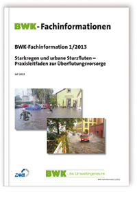 Buch: Starkregen und urbane Sturzfluten - Praxisleitfaden zur Überflutungsvorsorge. Ausgabe Juli 2013