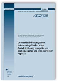 Forschungsbericht: Unterschiedliche Torsysteme in Industriegebäuden unter Berücksichtigung energetischer, bauklimatischer und wirtschaftlicher Aspekte. Abschlussbericht