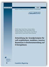 Forschungsbericht: Entwicklung der Grundprinzipien für voll rezyklierbare, modulare, massive Bauweisen in Breitenanwendung auf 0-Energiebasis. Abschlussbericht
