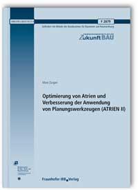 Forschungsbericht: Optimierung von Atrien und Verbesserung der Anwendung von Planungswerkzeugen (ATRIEN II). Abschlussbericht