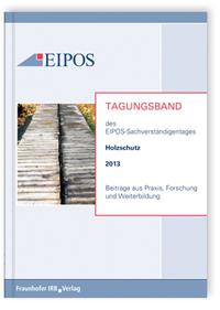 Buch: Tagungsband der EIPOS-Sachverständigentage Holzschutz 2013
