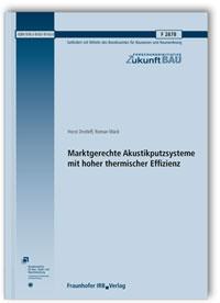 Forschungsbericht: Marktgerechte Akustikputzsysteme mit hoher thermischer Effizienz. Abschlussbericht