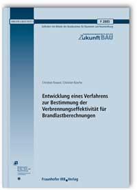 Forschungsbericht: Entwicklung eines Verfahrens zur Bestimmung der Verbrennungseffektivität für Brandlastberechnungen. Abschlussbericht