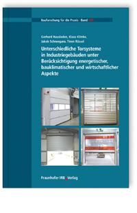 Buch: Unterschiedliche Torsysteme in Industriegebäuden unter Berücksichtigung energetischer, bauklimatischer und wirtschaftlicher Aspekte