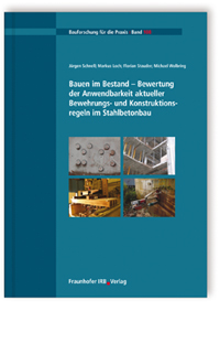 Buch: Bauen im Bestand - Bewertung der Anwendbarkeit aktueller Bewehrungs- und Konstruktionsregeln im Stahlbetonbau