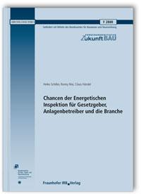 Forschungsbericht: Chancen der Energetischen Inspektion für Gesetzgeber, Anlagenbetreiber und die Branche. Abschlussbericht