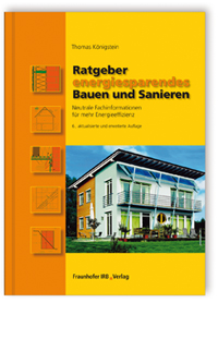 buch ratgeber energiesparendes bauen und sanieren fraunhofer irb. Black Bedroom Furniture Sets. Home Design Ideas