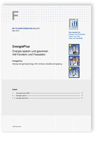 Merkblatt: ift-Fachinformation WA-20/1, März 2012. EnergiePlus - Energie sparen und gewinnen mit Fenstern und Fassaden