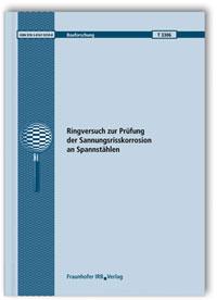 Forschungsbericht: Ringversuch zur Prüfung der Spannungsrisskorrosion an Spannstählen