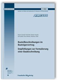 Forschungsbericht: Bauteilbeschreibungen im Bauträgervertrag. Empfehlungen zur Formulierung einer Baubeschreibung. Abschlussbericht