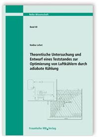 Forschungsbericht: Theoretische Untersuchung und Entwurf eines Teststandes zur Optimierung von Luftkühlern durch adiabate Kühlung